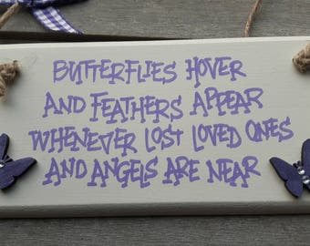 Handmade shabby chic wooden plaque Handwritten with an inspirational quote - Butterflies hover and feathers appear