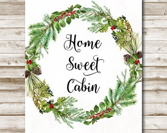 Home Sweet Cabin Printable Forest Welcome Wreath Home Decor 5x7 8x10 11x14 Rustic Woodland Cabin Print Woodland Wreath Wall Art