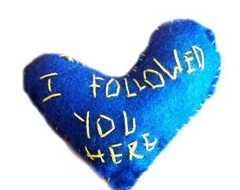 I Followed You Here