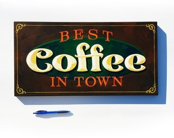 Coffee sign best in town hand painted