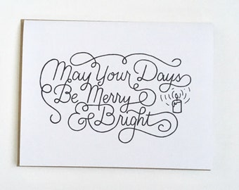 May Your Days Be Merry & Bright - Hand Lettered Holiday Card