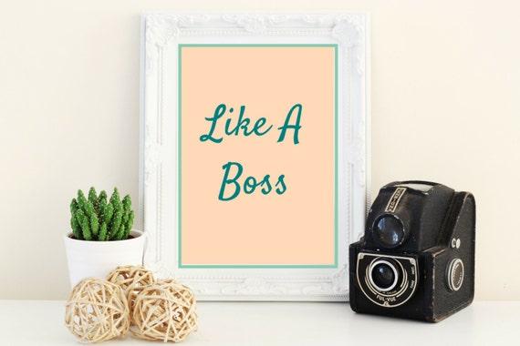 Like A Boss Printable I Printable I Gallery Wall I Hipster I Office I Printable I Office Decor I Peach I Teal