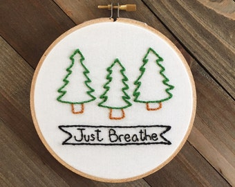 Embroidery Hoop Art/Just Breathe/Cabin Decor/Pine Tree Embroidery/Motivational  Hoop/Hand Embroidery/Embroidery Design/Woodland Decor/Modern