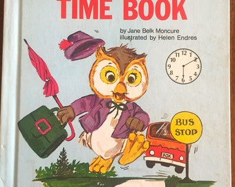 Wise Owl's Time Book By Jane Belk Moncure Illustrated by Helen Endres Hard Cover 1982
