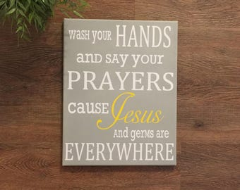 Merveilleux Wash Your Hands And Say Your Prayers Jesus And Germs Are Everywhere Canvas  Wall Hanging Custom