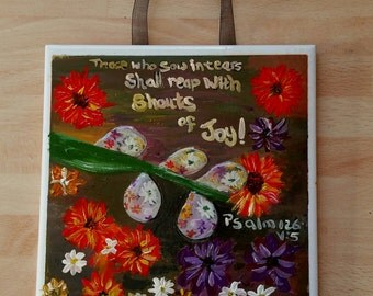 Christian Wall Art, Hand Painted Inspirational Wall Art, 'Those Who Sow in Tears Will Reap With Shouts of Joy'