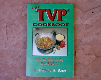 The TVP Cookbook by Dorothy R Bates, 1991 Vintage Cook Book