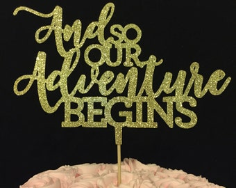And so Our Adventure Begins cake topper, baby shower cake topper, bridal shower cake topper, adventure, Wedding cake topper, new baby