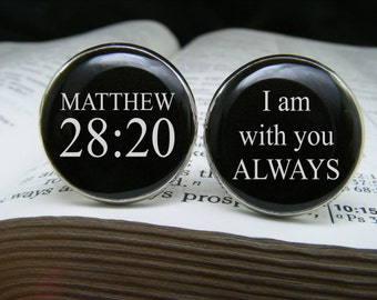 Matthew 28 20 - I am with you always - Cufflinks - Bible Verse - Scripture Quote - Religious gift