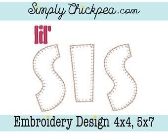 Embroidery Design - Lil Sis - Applique - Sister - For 4x4 and 5x7 Hoops