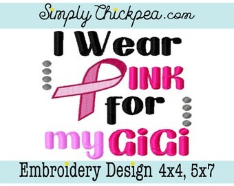 Embroidery Design - I Wear Pink for My GiGi - Breast Cancer Awareness - Ribbon - For 4x4 and 5x7 Hoops