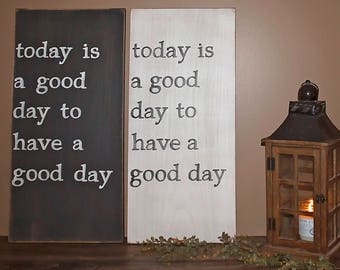 today is a good day to have a good day Wall Decor