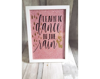 Learn to dance in the rain...framed picture quote