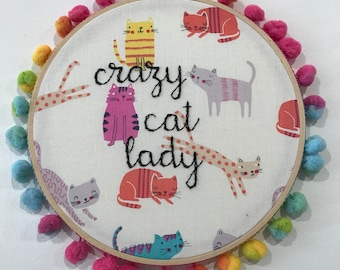 Crazy cat lady embroidery hoop art. Cat lover gift. Cat decor. Cat art. Hand embroidered. Rainbow pom pom. Funny quote. Women gift for her