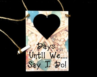 "Engagement Gift Idea. Wedding Countdown,""Days Until..We Say I Do!"" (Star Fish) Wedding Countdown Plaque"