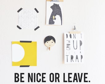 Be Nice or Leave- WALL DECAL