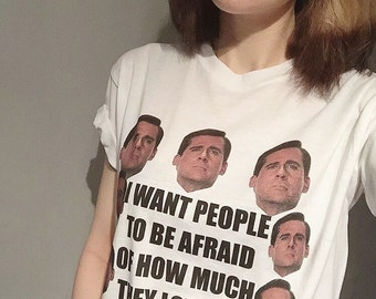 I Want People To Be Afraid Of How Much They Love Me - Michael Scott - The Office - White TEE - UNISEX - All Sizes - Digital Printing