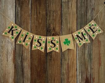 St Patricks Day Banner KISS ME Burlap Banner - Saint Patrick's Day Decoration, Photo Prop, St Patty's Day Banner, Shamrock, Irish