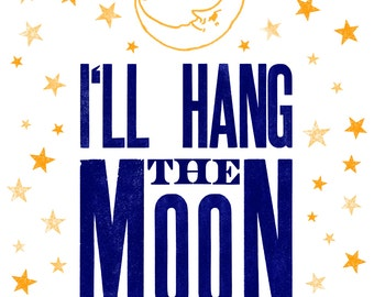 I'll Hang the Moon Letterpress