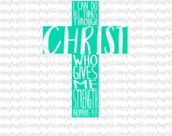 I can do all things through Christ who gives me strength- svg- cut file- cameo- cricut- silhouette