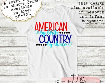 4th Of July - Fourth Of July - Memorial Day - Veterans Day - Independence Day - Cute Kids Clothes - T-Shirt - Summer - American By Birth