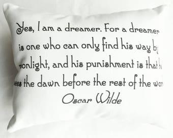 I Am A Dreamer Pillow, Oscar Wilde