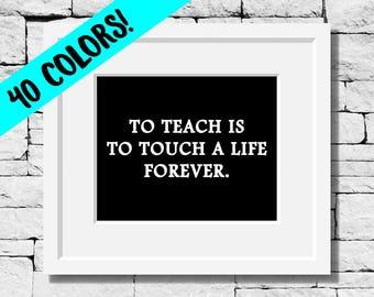 Teacher Quotes, Teacher Gifts, Teacher Appreciation, Teaching Quotes, Teacher Quote, Teaching Print, Teacher Decor, Teacher Print, Teaching