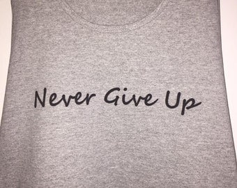 Never Give Up Tank Top printed by #DBCoverzzz