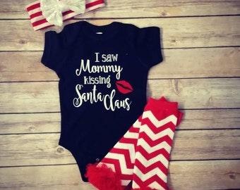 I saw mommy kissing Santa Clause- Christmas outfits- baby outfits- holiday outfits- christmas bodysuits- Santa Clause- leg warmers- Holiday