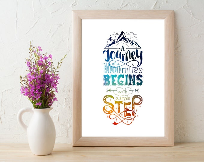 Featured listing image: A Journey of 1000 Miles Begins With A Single Step Quote 8x10 Print