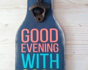 Good evening bottle opener