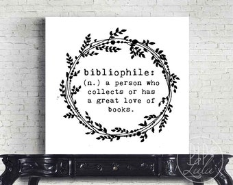 bibliophile, book lover print, book lover gift, canvas art print, canvas wall art, reader gift, quotes about books, black and white