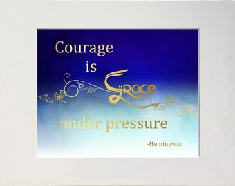 Courage Is Grace Under Pressure, Hemingway Art Print, Ernest Hemingway Quote, Motivational Print, Inspiring Wall Art, Inspiring Print