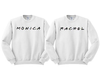 Monica Rachel Duo Sweatshirt, Friends TV Show Matching Shirts, Best Friends Shirt, 90's Kids, Monica To My Rachel