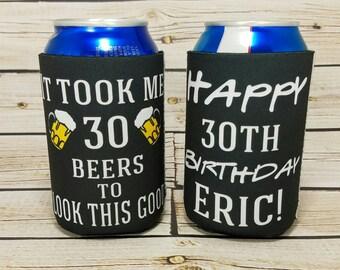 it took me 30 beers to look this good birthday party can coolers / 21th birthday party favors / 30th birthday party / 40th birthday