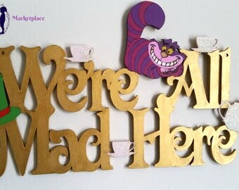 We're All Mad Here- Wall sign