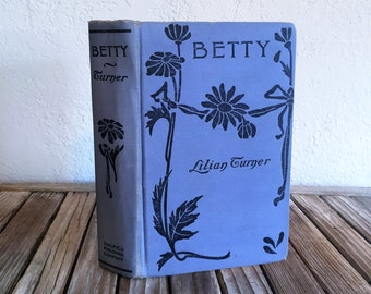 Vintage Art Nouveau Book Titled Betty The Scribe