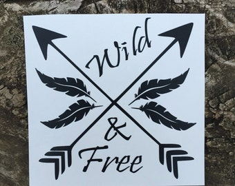 Wild and free decal, arrow decal, wall decal, car decal, tumbler decal