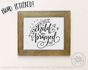 For This Child I Have Prayed Printable File 1 Samuel 1:27 DIY Wall Art Print, New Baby Print, Nursery Decal, Nursery Wall Art, Nursery Decor