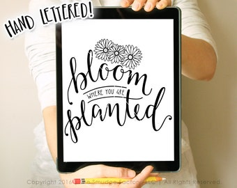 Spring SVG Cut File, Bloom Where You Are Planted, Hand Lettered, Silhouette, Cricut, Calligraphy SVG Cutting File, Spring Clip Art