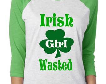 Irish Girl Wasted St Patrick's Day Women's Raglan Shirt