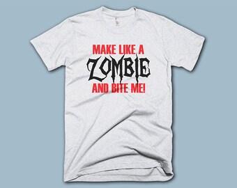 Make Like A Zombie & Bite Me T-shirt
