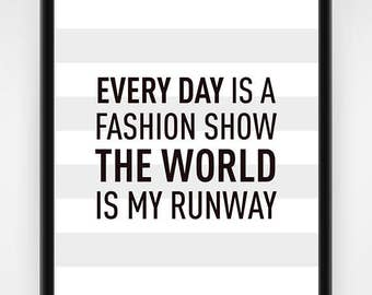 Wall art, PRINTABLE, fashion wall art, fashion gift idea, the world is my runway, fashion decor, fashion print, trendy wall art, 8x10, 16x20