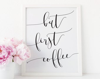 But First Coffee Sign, But First Coffee Printable, But First Coffee Print, Printable Kitchen wall art, Kitchen Decor, Rustic Kitchen Signs