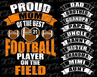 Proud Football Mom - Dad - Sister - Brother - Aunt - Uncle - Grandma - Grandpa - Nanny - PaPa - Download File (svg eps jpg pdf png studio)