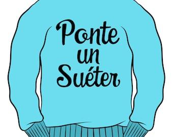 Ponte un Suéter