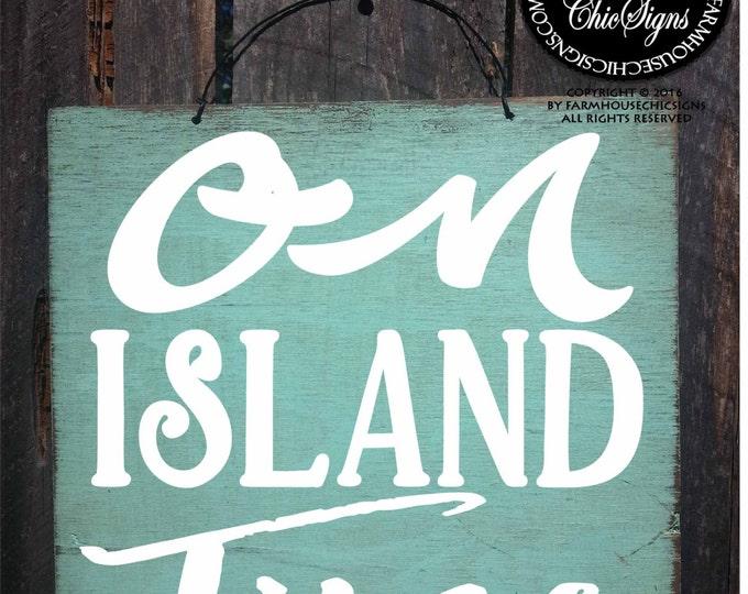 on island time, island sign, island decor, island decoration, beach house decor, beach house, beach signs, island life, islands