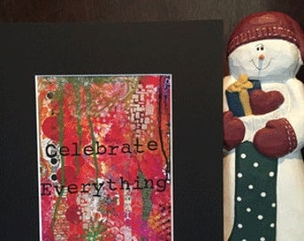 Celebrate Everything Matted Print