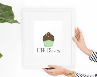 Kitchen Art Printable Art Life is Sweet, Cupcake, cake print, sweets, Funny Wall Art digital art, wall print, wall decor //Hewitt Avenue