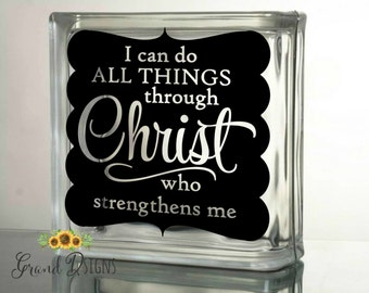 I can do all things through Christ who strengthens me vinyl decal - glass block - Christian - scripture - ceramic tile - sticker - DLM034